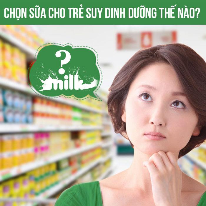 nên chọn sữa cho trẻ suy dinh dưỡng thế nào